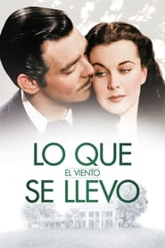 Lo que el viento se llevó (1939) Gone with the Wind