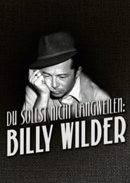 You shouldn't bore: Billy Wilder