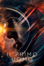 First Man - Il primo uomo - Guardare Film Streaming Online