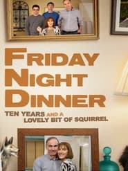 Friday Night Dinner: 10 Years and a Lovely Bit of Squirrel (2021)