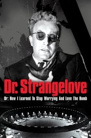 Image Dr. Strangelove or: How I Learned to Stop Worrying and Love the Bomb (1964)