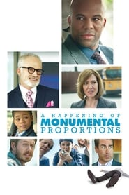 A Happening of Monumental Proportions (2017) Watch Online Free