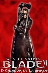 Blade II – O Caçador de Vampiros