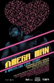 Omega Man: A Wrestling Love Story (2019)