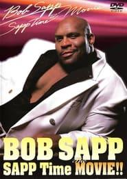 Bob Sapp: Sapp Time The Movie! 2003
