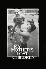My Mother's Lost Children (2017)
