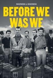 مشاهدة مسلسل Before We Was We: Madness by Madness مترجم أون لاين بجودة عالية