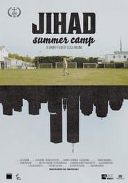 Jihad Summer Camp (2021) torrent