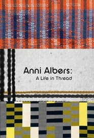 Watch Anni Albers: A Life in Thread (2019)