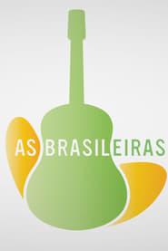 مترجم أونلاين وتحميل كامل As Brasileiras مشاهدة مسلسل