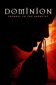 Nonton Film Dominion: Prequel to the Exorcist (2005)