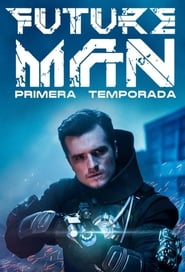 Future Man Temporada 1 Capitulo 7