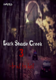Dark Shade Creek 3: Trail to Hell