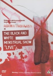 Amateur Transplants in The Black and White Menstrual Show