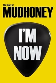 I'm Now: The Story of Mudhoney 2013