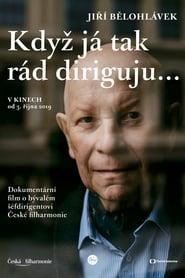 """Jiří Bělohlávek: """"Když já tak rád diriguju…"""" (2019)"""