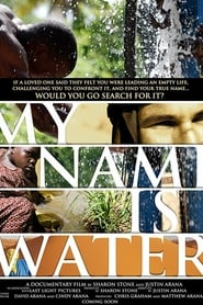 My Name is Water movie