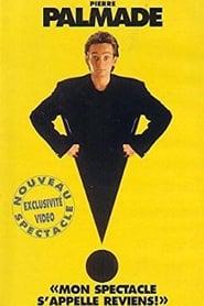 Pierre Palmade : Mon spectacle s'appelle reviens ! 1995
