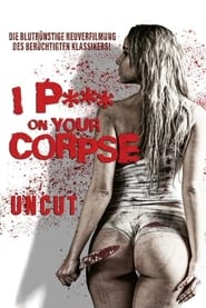 I P*** on Your Corpse (2021)