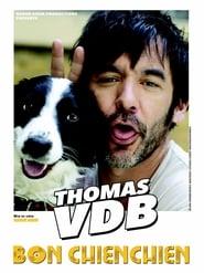 Thomas VDB : Bon chienchien HDTV 720p