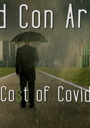 Pros and Con Artists: The True Cost of Covid 19 (2021)