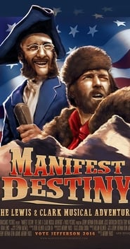 Manifest Destiny: The Lewis & Clark Musical Adventure (2016)