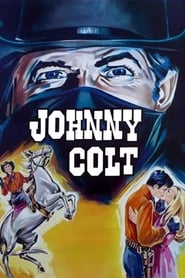 Johnny Colt : The Movie | Watch Movies Online