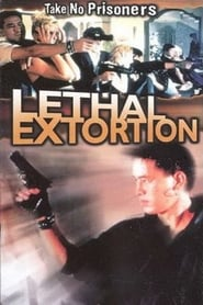 Lethal Extortion