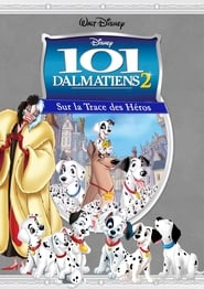 Voir 101 Dalmatiens 2 : Sur la Trace des Héros en streaming complet gratuit | film streaming, StreamizSeries.com