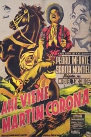 Pedro Infante: Ahí viene Martín Corona