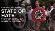 CNN Special Report Season 40 Episode 5 : State of Hate: The Explosion of White Supremacy