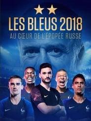 Les Bleus 2018, au coeur de l'épopée russe
