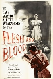 Flesh and Blood 1951