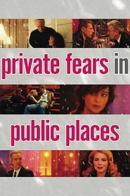 فيلم Private Fears in Public Places مترجم