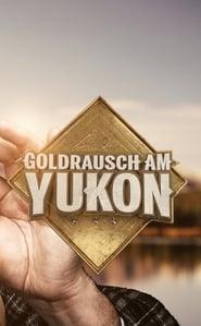 Goldrausch am Yukon 2018