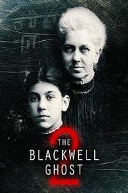The Blackwell Ghost 2 (2018) Watch Online Free