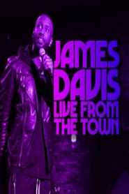 James Davis: Live from the Town movie