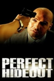 Perfect Hideout Watch and Download Free Movie in HD Streaming