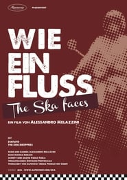 Watch Wie ein Fluss. The Ska faces 2015 Free Online