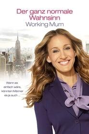 Der ganz normale Wahnsinn – Working Mum [2011]