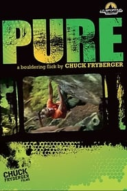 Pure A Bouldering Flick By Chuck Fryberger 2009