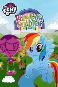 My Little Pony: Rainbow Roadtrip (2019)