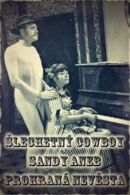 Šlechetný cowboy Sandy aneb Prohraná nevěsta