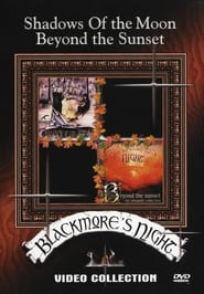 Blackmores Night: Shadow of the moon & Beyond the sunset 2004