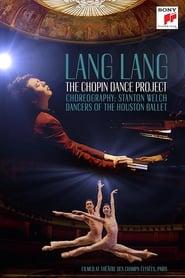 Lang Lang - The Chopin Dance Project