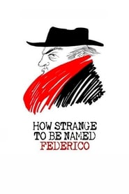 How Strange to Be Named Federico (2013)