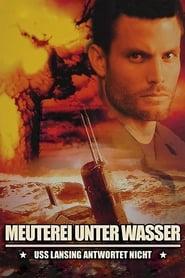 Meuterei unter Wasser – USS Lansing antwortet nicht (2001)