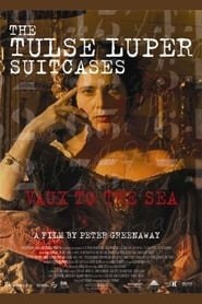 The Tulse Luper Suitcases, Part 2: Vaux to the Sea (2004)