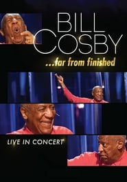 Bill Cosby: Far From Finished (2013)