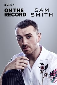 مشاهدة فيلم On the Record: Sam Smith – The Thrill of It All مترجم